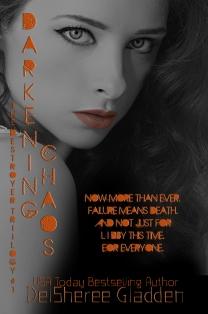 Darkening Chaos, book 3 of The Destroyer Trilogy